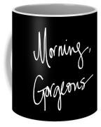 Morning Gorgeous Coffee Mug