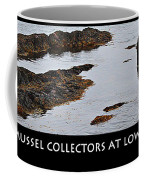 Mussel Collectors At Low Tide - Shellfish - Low Tide Coffee Mug