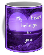 My Heart Belongs To You Coffee Mug