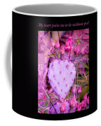 My Heart Pains Me To Be Without You 3 Coffee Mug