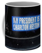 My President Is Charlton Heston Decal Vehicle Window Black Canyon City Arizona  2004 Coffee Mug