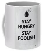My Stay Hungry Stay Foolish Poster Coffee Mug by Chungkong Art