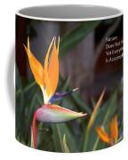 Nature Does Not Hurry Bird Of Paradise Coffee Mug