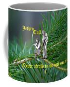 Never Afraid To Go Out On A Limb Coffee Mug