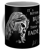 Never Fade Away Coffee Mug