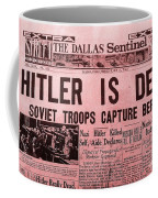 News From The Past Hitler Is Dead Coffee Mug
