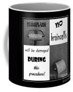 Newsflash No Braincells Will Be Damaged  Coffee Mug