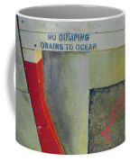 No Dumping - Drains To Ocean No 2 Coffee Mug
