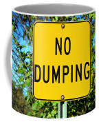 No Dumping Sign Coffee Mug