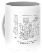 No, I Don't Want To Live Forever, But I Damn Sure Coffee Mug by Robert Mankoff