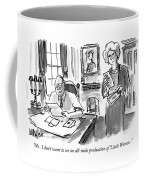 No.  I Don't Want To See An All-male Production Coffee Mug