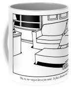 No, No, No - Stay As Late As You Want.  In Fact Coffee Mug