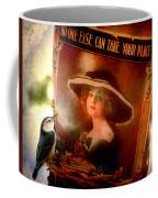 No One Else... Coffee Mug