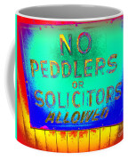 No Peddlers Or Solicitors Coffee Mug