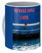 No Wake Zone Coffee Mug