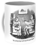 Oh, And My Lawyer Said To Say 'hi' To Your Lawyer Coffee Mug