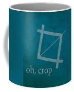 Oh Crop Photoshop Designer Humor Poster Coffee Mug