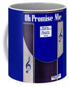 Oh Promise Me Coffee Mug