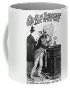 On The Bowery, 1894 Coffee Mug
