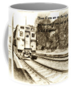 On The Right Track Coffee Mug