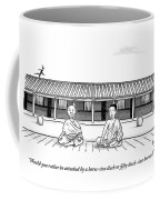 One Buddhist Monk Asks Another While Meditating Coffee Mug