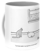 One Cat Speaks To Another Cat Coffee Mug