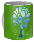 Only As Deep As I Look Can I See Coffee Mug by Nikki Smith
