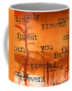 Only You Can 2 Coffee Mug