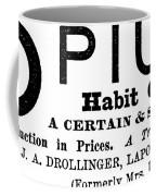 Opium Habit Cure, 1877 Coffee Mug