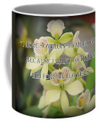 Orchids With Robert Brault Quote Coffee Mug