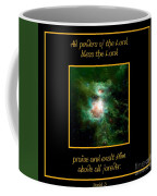 Orion Nebula All Powers Of The Lord  Bless The Lord Praise And Exalt Him Above All Forever  Coffee Mug