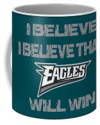 Philadelphia Eagles I Believe Coffee Mug