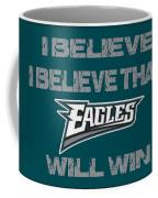 Philadelphia Eagles I Believe Coffee Mug
