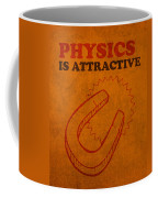 Physics Is Attractive Nerd Humor Poster Art Coffee Mug by Design Turnpike