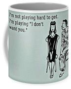 Play Hard To Get Coffee Mug