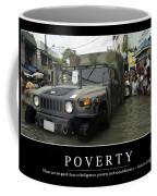 Poverty Inspirational Quote Coffee Mug