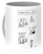 Primary Day In New York Coffee Mug