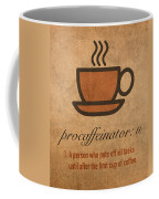 Procaffeinator Caffeine Procrastinator Humor Play On Words Motivational Poster Coffee Mug