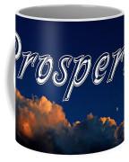 Prosperity Coffee Mug