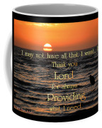 Providing What I Need Coffee Mug