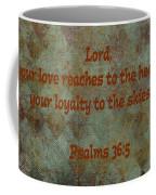 Psalms 36 Verse 5 Coffee Mug