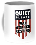Quiet Please - War Worker Resting  Coffee Mug