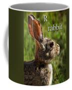 R Is For Rabbit Coffee Mug