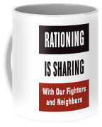 Rationing Is Sharing - Ww2 Coffee Mug