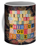 Remember No One Can Make You Feel Inferior Without Your Consent Coffee Mug