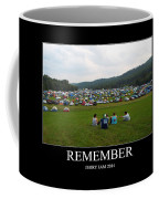 Rememeber Coffee Mug