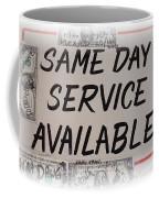 Same Day Service Available Coffee Mug
