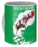 Santa Claus Is Comin To Town Coffee Mug