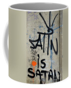 'satin Is Satan' Graffiti - Bucharest Romania Coffee Mug