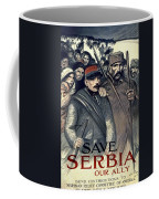 Save Serbia Our Ally Coffee Mug by Theophile Alexandre Steinlen